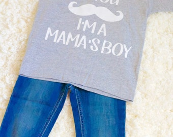 If you mustache I'm a Mamas Boy