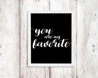 Love Art - You are My Favorite Print - Instant Download - Printable Quote - Bedroom Decor - Nursery Wall Decor - Word Art - Digital Artwork