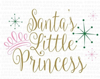 Santa's Little Princess SVG DXF Digital Download Vinyl Cut File JPEG Printable T Shirt Design Cut File Holiday Christmas Winter Princess