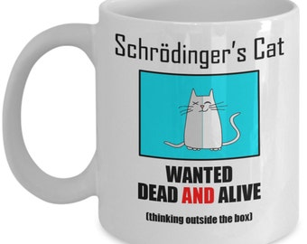 Funny Physics Mugs - Schrodinger's Cat Wanted Dead And Alive - Ideal Science Gifts