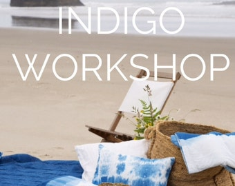 Indigo and  Shibori Dye Workshop, Sunday August 28th ,  Anna Joyce, Portland, OR.