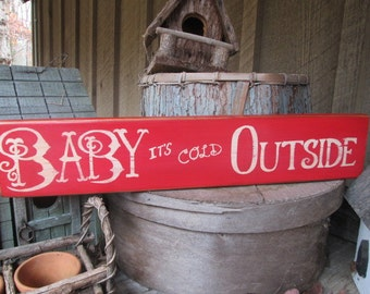 Primitive Wood Sign Baby Its Cold Outside Cabin Cottage Country Rustic Handmade