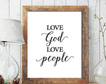 Love God Love People PRINTABLE ART, Christian PRINTABLE, Christian Home Decor, Love God Printable, Nursery Printable, Modern Art 244