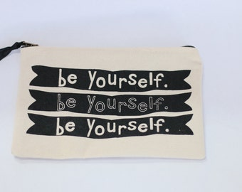 Be Yourself Zipper Pouch