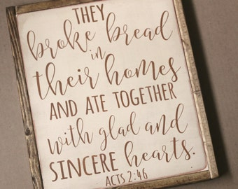 They Broke Bread Together | handpainted wood sign | kitchen sign | Bible Verse Scripture | Acts 2:46