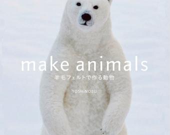 YOSHiNOBU - Make Animals Needle felting - Japanese Craft Book