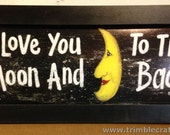 Love You To Moon Back sign framed print LARGE 11 x 27