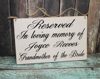 Wedding Sign RESERVED In Loving Memory of Personalized Remembrance loved ones passed Reserved Rustic country Memorial table pictures