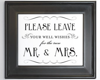 Leave Your Well Wishes Sign Printable DIY Digital File PDF Wedding Reception Signage Sign-In Table New Mr. and Mrs. 4x6 8x10 and 5x7 Fancy