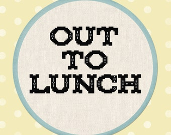 Out to Lunch. Text Cross Stitch PDF Pattern Instant Download