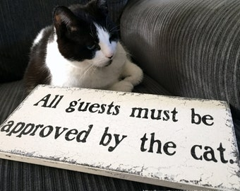 CAT SIGNS, Cats, Pet Signs, All guests must be approved by the cat, 5.5 x 11.5