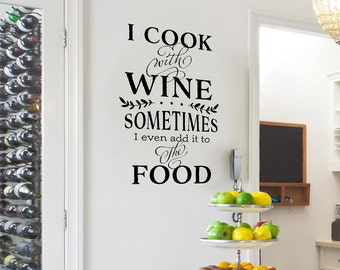 Kitchen wall decal - I cook with wine - kitchen quotes - wall stickers - contemporary, whimsical and funny