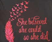 She believed she could so she did FAITH tee vinyl glitter heat press transfer tshirt shirt funny saying