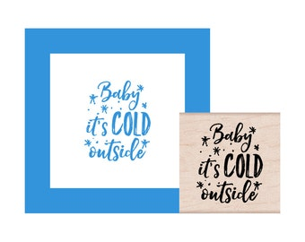 Baby It's Cold Outside Rubber Stamp
