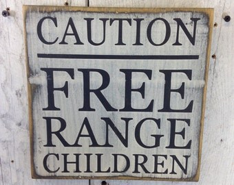 Caution Free Range Children Sign, White, Wall Decor, Children Sign, Rustic Wall Decor, Painted Wood Sign, Primitive Wood Sign, Wood Plaque