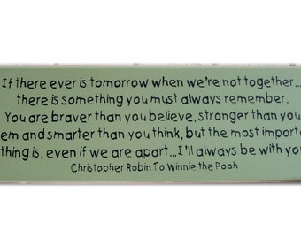 If there ever is tomorrow... Winnie the Pooh Quote wood sign