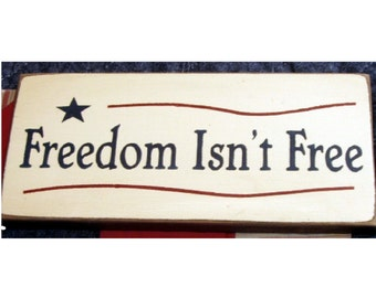 Freedom Isn't Free primitive wood sign