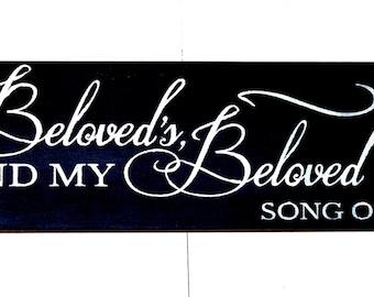 I Am My Beloveds And My Beloved Is Mine wood sign