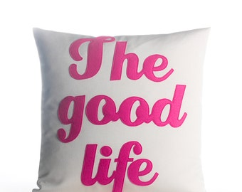 "Outdoor Pillow, Throw Pillow, Decorative Pillow, ""The Good Life"" pillow, 16 inch, gift, pillow"