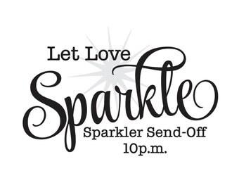 Wedding Decal - Sparkler Send Off decal - Let love Sparkle - bride and groom wedding ceremony decal - make your own sign - vinyl lettering