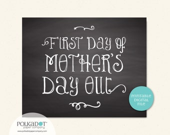 Printable First & Last Day of Mother's Day Out - 8x10 Framable Print and Decor