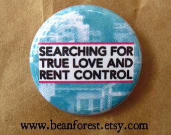 """searching for true love & rent control - sf nyc button breakup gift 1.25"""" magnet san francisco art new york city art tinder looking for love"""