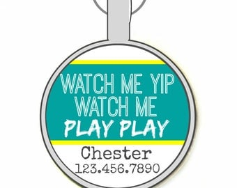 Watch Me Yip Personalized Dog ID Pet Tag Custom Pet Tag You Choose Tag Size & Colors