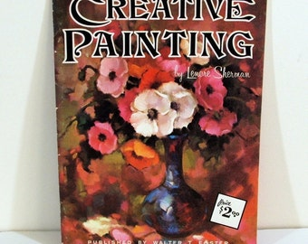 Vintage Book, Walter Foster Art Instruction, Creative Painting By Lenore Sherman