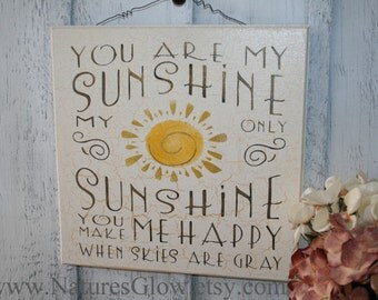 You are my Sunshine My Only Sunshine, Childrens Room Sign, Nursery Room Decor, Nursery Room Sign, Baby Shower Gift, Kids Room Decor, Nursery