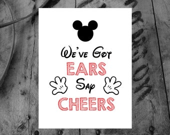 Mickey Mouse Party Art / INSTANT DOWNLOAD / We've Got Ears Say Cheers / Mickey Mouse Sign / Home Decor / Art