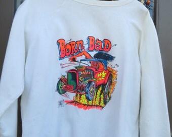 1968  Big Daddy RATS HOLE BORN Bad Sweatshirt  new condition  sz  Xlarge
