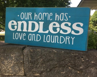 """Laundry Room Sign and Decor,Our Home Has Endless Love And Laundry,Decorate laundry Room,Home Decor,Painted Wood Sign,Rustic Decor,12""""x6"""""""
