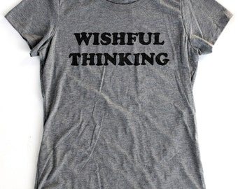 Wishful Thinking T-Shirt WOMENS  -  Available in S M L XL and five shirt colors