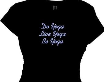 Women's Yoga Shirts Workout Tee Fitness Message Exercise Apparel  Do Yoga Live Yoga Be Yoga  Best Yoga Apparel Find Yoga Stuff Yoga Spirit