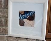 Dream, 10x10 inch framed photo, wall art, home decor, feel good image, small space art, modern art, white frame art, feel good art