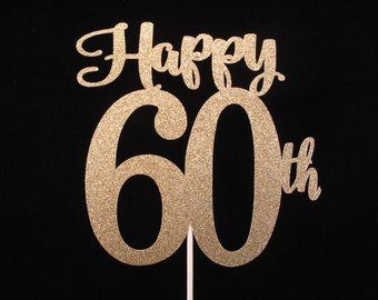 60th Birthday Cake Topper, Happy 60th Cake Topper, 60th Anniversary, Gold Glitter Happy 60th, 60th Birthday Party