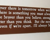 Classic Winnie the Pooh Quote If ever there is tomorrow  .....  Inspirational Quote Wooden Sign  READY TO SHIP