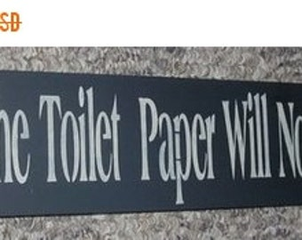 ON SALE TODAY Changing The Toilet Paper Will Not Cause Brain Damage Funny Bathroom Sign Upc