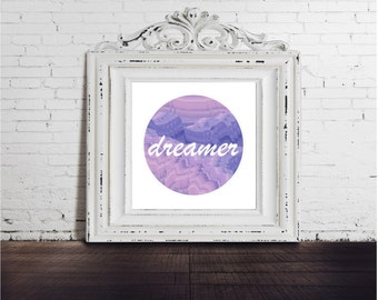 Dreamer Print - DIGITAL DOWNLOAD - Cosmos, Purple, Text, Illustration 10x10 wall art home decor housewarming inspirational text motivational