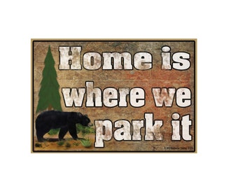 "Black Bear Home Is Where We Park It Rustic Camper Camping Fridge Refrigerator Magnet 3.5""X2.5"""