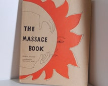 Vintage Massage Book Esalen Institute Big Sur California Earthy Crunchy 1972 New Age Hippie Massage Book Anatomically Correct Illustrations