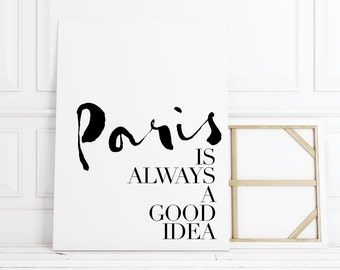 Paris is Always a Good Idea Canvas Quotes, Paris, Typography Print, Typography Wall Art, Typography Poster, Typography Art, Typography Quote