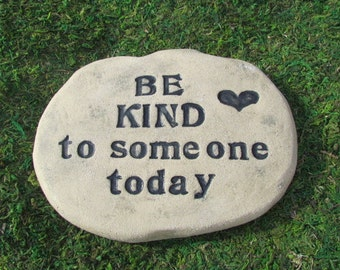 "Rustic stone sign. ""Be kind to someone today"" Garden decor, Kindness quote. Sculpted Garden ornament. Meaningful gift. Typography quote art"