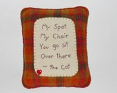 Cat Pillow - Novelty Cat Bed Pillow - My Spot My Chair - Funny Cat Quotes and Sayings