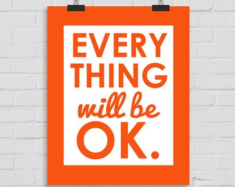 Everything Will Be OK Wall Art. Printable Wall Art Poster. Inspirational Wall Print. Digital Printable. Motivational Poster
