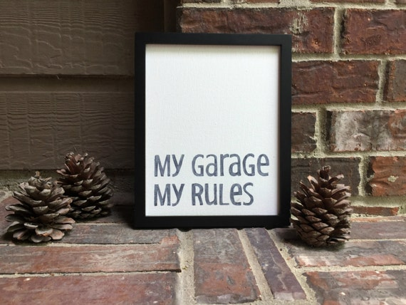"My garage  My rules Hand Inked onto 8"" x 10"" Wrapped Canvas"