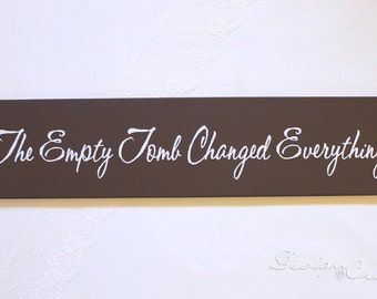 Custom Sign Resurrection sign - The Empty Tomb Changed Everything - Wood Sign, custom sign- Easter wood sign
