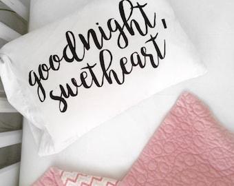 Goodnight Sweetheart Pillow Case Toddler Pillow | Childs Pillow | Kids Pillow | Kids Room PillowCase | Good Night | Sleep Tight