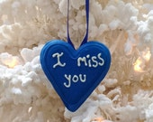 Blue Heart Ornament,Greeting I Miss You,Unique Sugar Fun Ornament, Handmade Ornament, Valentine Gift Under 10, Clearance Sale RTS