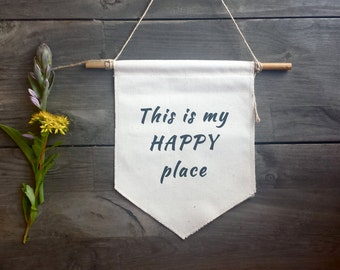 This is my happy place - banner , flag, affirmation flag, affirmation banner, wall decor, inspiring quote
